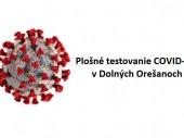Testovanie na COVID-19 21.05.2021 v čase od 14:00 - 20:00 v Dolných Orešanoch
