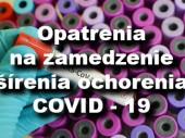 Opatrenia na zamedzenie šírenia ochorenia COVID - 19